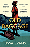Old Baggage: Shortlisted for the Bollinger Everyman Wodehouse Prize for Comic Literature 2019