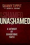 Unashamed: A Memoir of Dangerous Faith