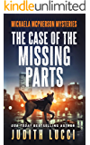 The Case of the Missing Parts: A Michaela McPherson Mystery(Book 5) (Michaela McPherson Mysteries)