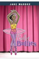 Ballet Bullies (Jake Maddox Girl Sports Stories) Kindle Edition