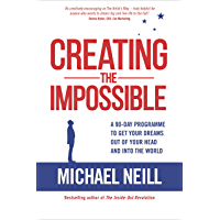 Creating the Impossible: How to Get Any Project Out of Your Head and into the World in Less Than 90 Days (English Edition)
