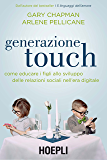 Generazione Touch: Come educare i figli allo sviluppo delle relazioni sociali nell'era digitale