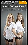 Easy Lighting Setups for Glamour and Portrait Photography (English Edition)