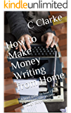 How to Make Money Writing from Home: 7 Tips on Building a Generous Side Income Writing