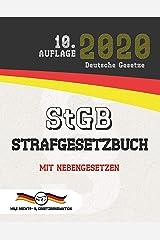StGB - Strafgesetzbuch: Mit Nebengesetzen (Aktuelle Gesetze 2020) (German Edition) Kindle Edition