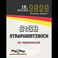 StGB - Strafgesetzbuch: Mit Nebengesetzen (Aktuelle Gesetze 2020) (German Edition)