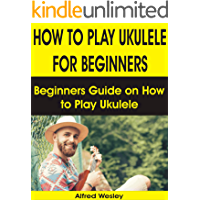 HOW TO PLAY UKULELE FOR BEGINNERS: Beginners Guide on How to Play Ukulele book cover