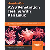 Hands-On AWS Penetration Testing with Kali Linux: Set up a virtual lab and pentest major AWS services, including EC2, S3, Lambda, and CloudFormation