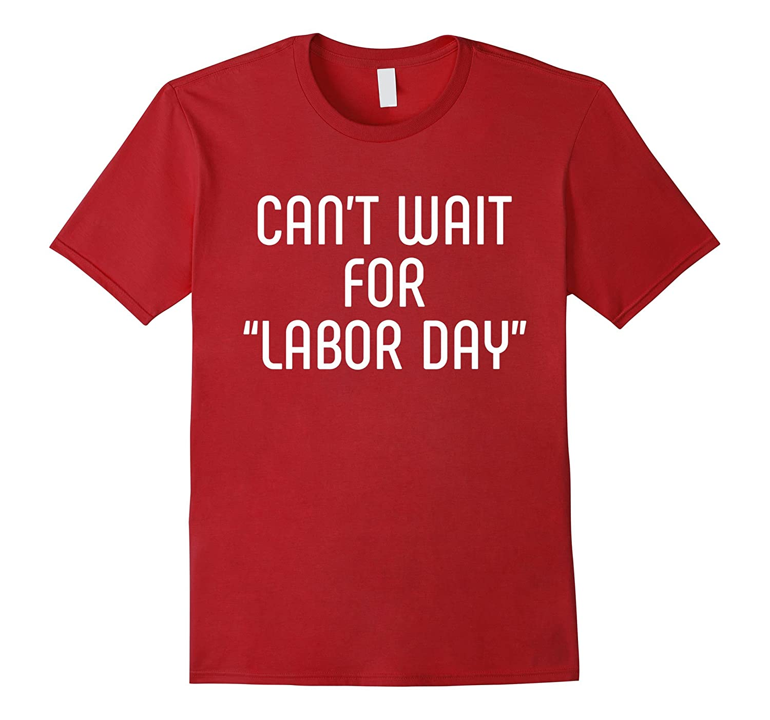 Can't Wait For Labor Day Funny Maternity Pregnant Shirt-Art
