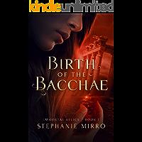 Birth of the Bacchae: A Vampire Origin Story (Immortal Relics Book 1)