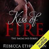 Kiss of Fire: Imdalind, Book 1
