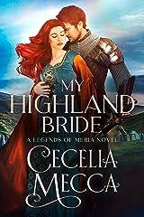 My Highland Bride (Kingdoms of Meria Book 2) Kindle Edition