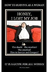 Honey, I Lost my Job!