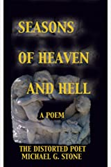 SEASONS OF HEAVEN AND HELL: A POEM Kindle Edition