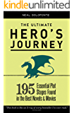 The Ultimate Hero's Journey: 195 Essential Plot Stages Found in the Best Novels and Movies (English Edition)