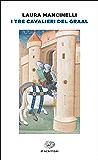 I tre cavalieri del Graal (Einaudi tascabili. Scrittori)