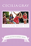 When I'm With You (The Jane Austen Academy)