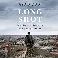 Long Shot: My Life as a Sniper in the Fight Against ISIS
