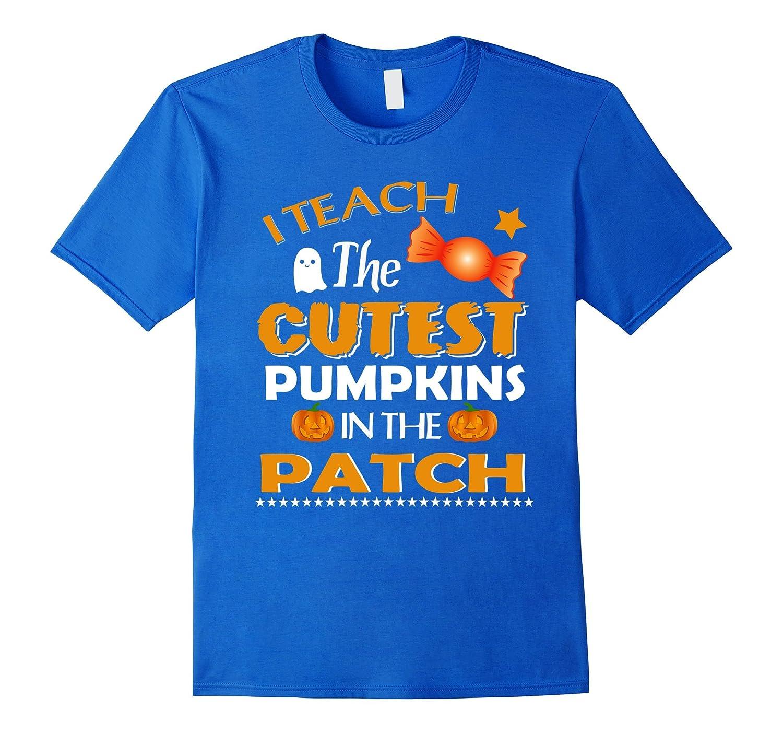 I Teach the Cutest Pumpkins T-Shirt Teachers Halloween Fall-FL