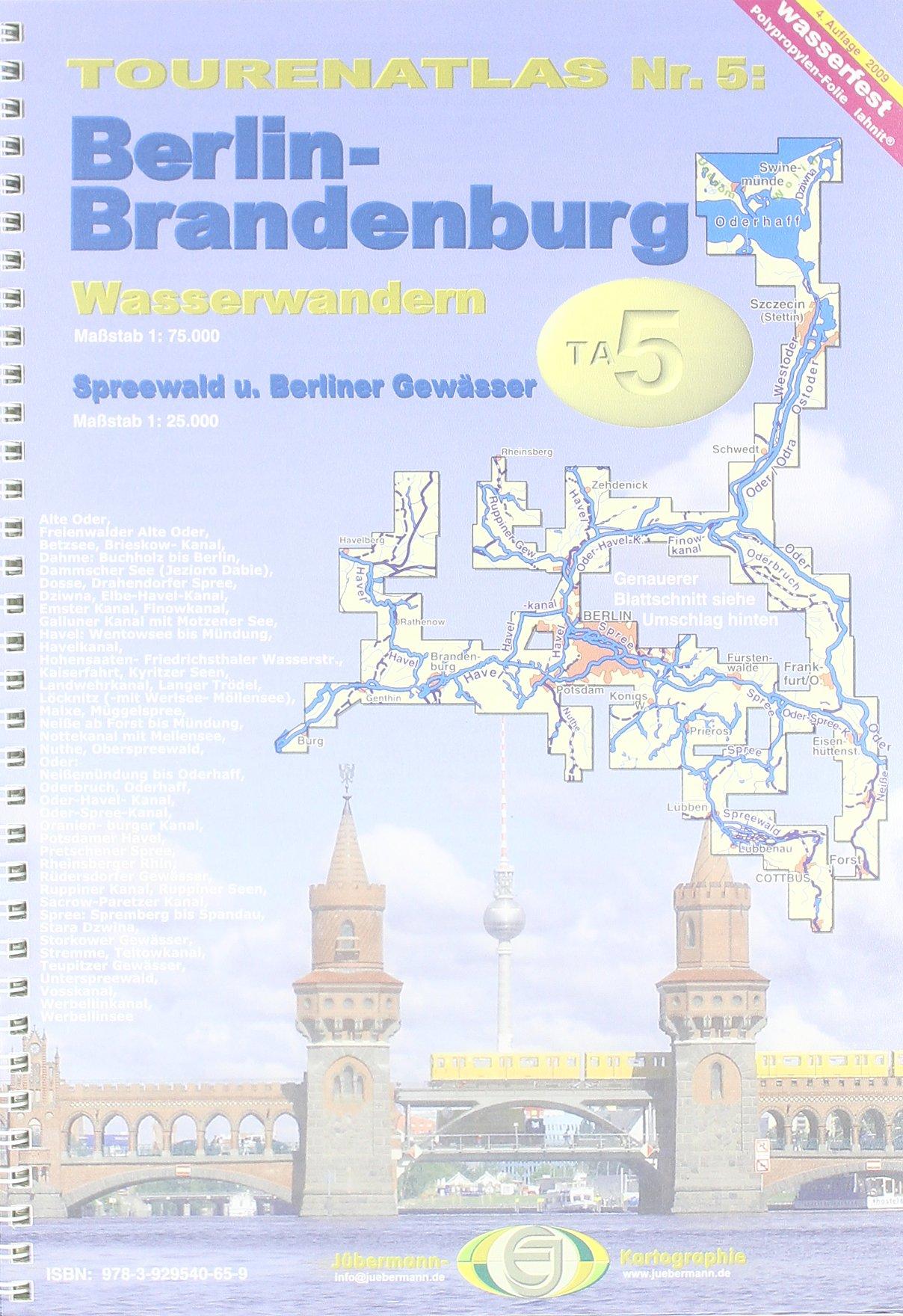 TourenAtlas Wasserwandern/Berlin-Brandenburg mit Spreewald: Oder, Havel, Spree + Nebengewässer im Maßstab 1: 75.000 und 1: 25.000