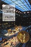 Jean-Baptiste Lamarck 1744-1829. Actes des 119e congrès, Amiens, 1994