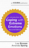 An Introduction to Coping with Extreme Emotions: A Guide to Borderline or Emotionally Unstable Personality Disorder (An Introduction to Coping series)
