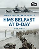 FIRING ON FORTRESS EUROPE: HMS Belfast at D-Day