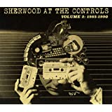 Sherwood At The Controls Volume 2 (1985-1990)