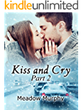 Kiss and Cry Part 2