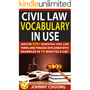 Civil Law Vocabulary In Use: Master 350+ Essential Civil Law Terms And Phrases Explained With Examples In 10 Minutes A…