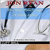 Jon Ryan: An End Times Short Story: The End Times Saga, Book 4