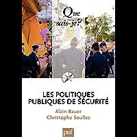 Les politiques publiques de sécurité: « Que sais-je ? » n° 3923