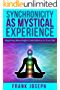 Synchronicity as Mystical Experience: Applying Meaningful Coincidence in Your Life