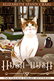 Hush-Hush (The Village Library Mysteries Book 4)
