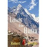 Letters From Hunza: Adventures in the Karakoram Foothills (Hunza Histories Book 3)