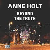Beyond the Truth: Hanne Wilhelmsen Series, Book 7