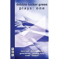 Tucker Green, D: debbie tucker green plays: one