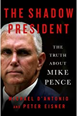 The Shadow President: The Truth About Mike Pence Kindle Edition