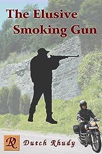 The Elusive Smoking Gun (Short Stories Book 3)