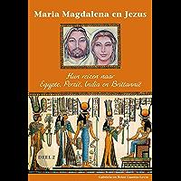 Hun reizen naar Egypte, Perzië, India en Brittannië (Maria Magdalena en Jezus Book 2)