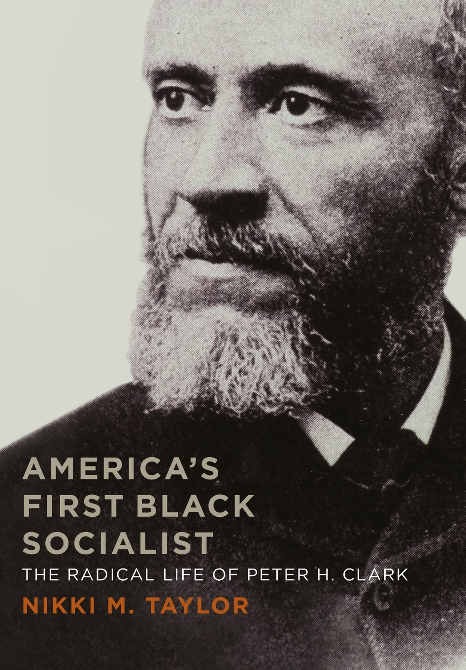 America's First Black Socialist: The Radical Life of Peter H. Clark