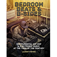 Bedroom Beats & B-sides: Instrumental Hip Hop & Electronic Music at the Turn of the Century book cover