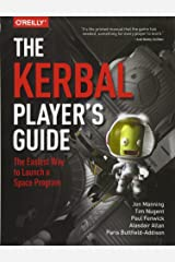 The Kerbal Player's Guide: The Easiest Way to Launch a Space Program Paperback
