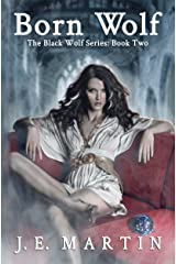 Born Wolf (Black Wolf Series Book 2) Kindle Edition