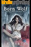 Born Wolf (Black Wolf Series Book 2)
