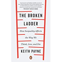 Image for The Broken Ladder: How Inequality Affects the Way We Think, Live, and Die