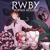 RWBY: Roman Holiday: RWBY, Book 3
