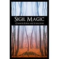 Sigil Magic - Common Forms and Variations (A Book of Chaos Magic)
