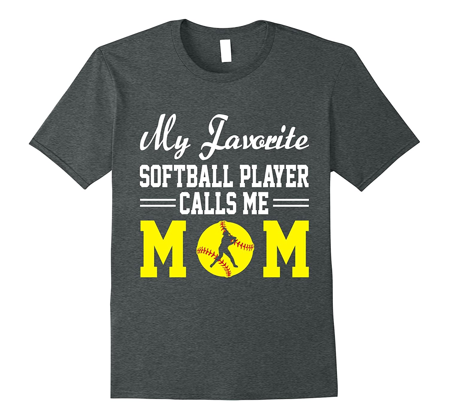 # My Favorite Softball Player Calls Me Mom Funny Shirt Gift-TH