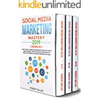 Social Media Marketing Mastery 2019:3 BOOKS IN 1-How to Build a Brand and Become an Expert Influencer Using Facebook, Twitter, Youtube & Instagram-Top ... Networking & Personal Branding Strategies